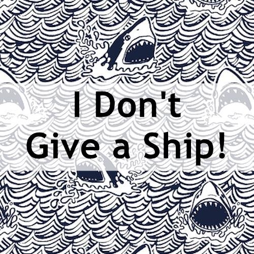 I Don't Give a Ship!